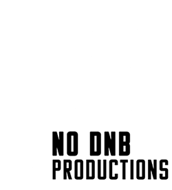 NO DNB PRODUCTIONS